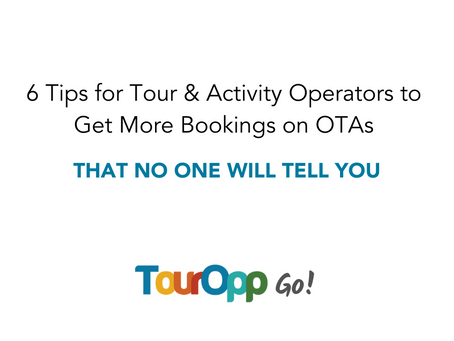 6 Tips for Tour & Activity Operators to Get More Bookings on OTAs that No One Will Tell You