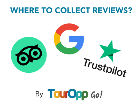 Where to Collect Reviews: TripAdvisor, Google, your website or TrustPilot?