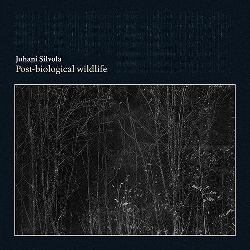 Post-Biological Wildlife - Juhani Silvola