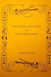 THE CLUNES COLLECTION, Donald R. Riddell, compsitions & traditional tunes