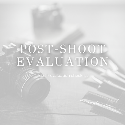 Post-Shoot Evaluation