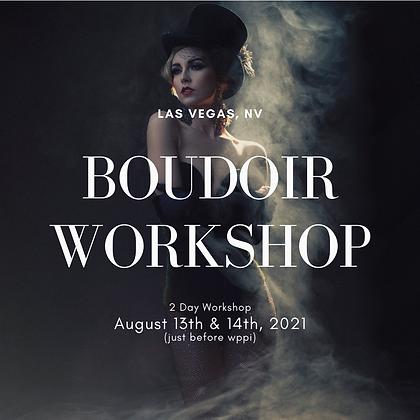 August 13th & 14th 2021  Las Vegas Boudoir Workshop