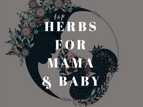 Top 3 Herbs for Mama & Baby