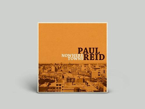 Paul Reid - Nowhere Towns DIGITAL