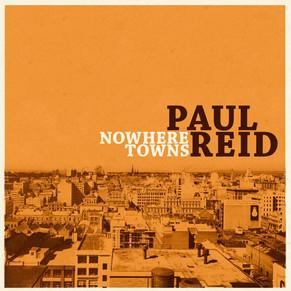 Paul Reid - Nowhere Towns (2016)