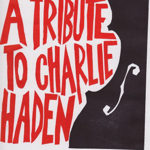 Various artists - A Tribute to Charlie Haden (2015)