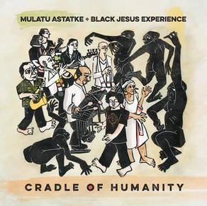 Mulatu Astatke & Black Jesus Experience - Cradle of Humanity (2016)
