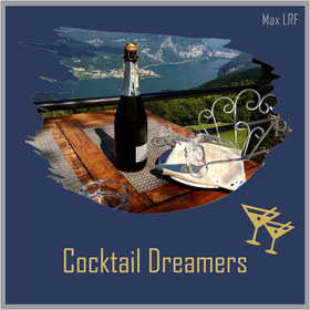 Cocktail Dreamers - Max LRF