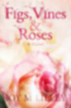 Figs vines and roses.jpg