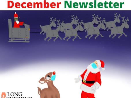 Long Overdue Newsletter: December 2020