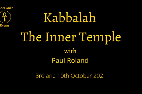 Kabbalah - The Inner Temple - 3rd and 10th October