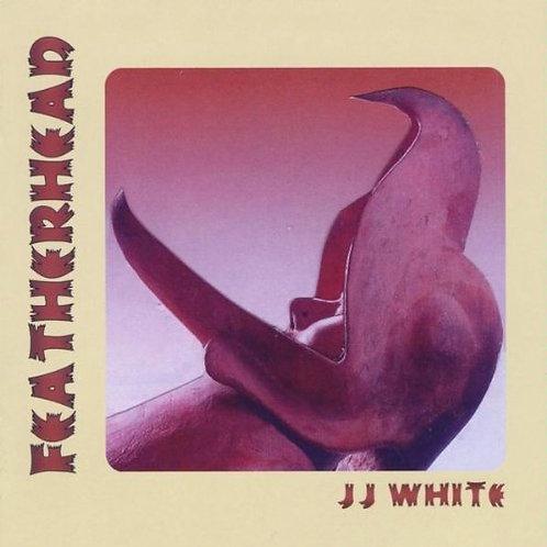 Featherhead - JJ White