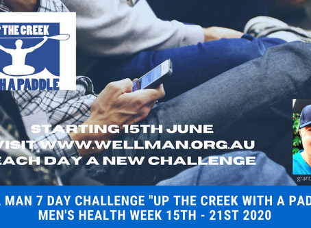"""""""UP THE CREEK WITH A PADDLE"""" 7 DAY CHALLENGE  - MEN'S HEALTH WEEK 15TH - 21ST JUNE 2020"""
