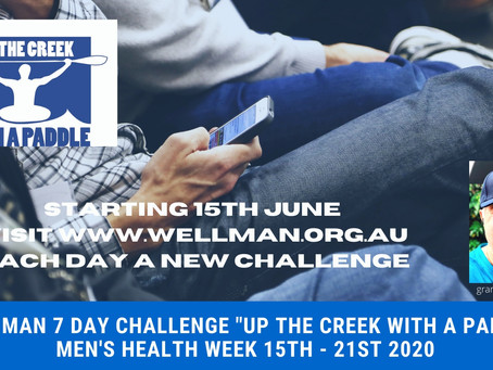 """UP THE CREEK WITH A PADDLE"" 7 DAY CHALLENGE  - MEN'S HEALTH WEEK 15TH - 21ST JUNE 2020"