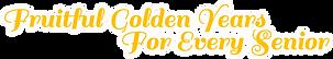 Fruitful Golden Years For Every Senior v