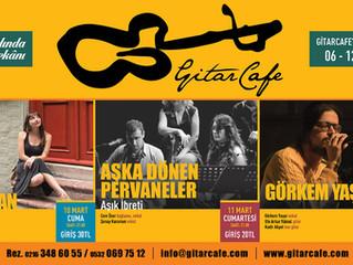 GitarCafe'de bu haftanın programı: 06-12 Mart