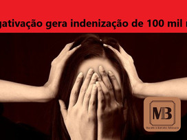NEGATIVAÇÃO gera INDENIZAÇÃO de 100 mil reais!