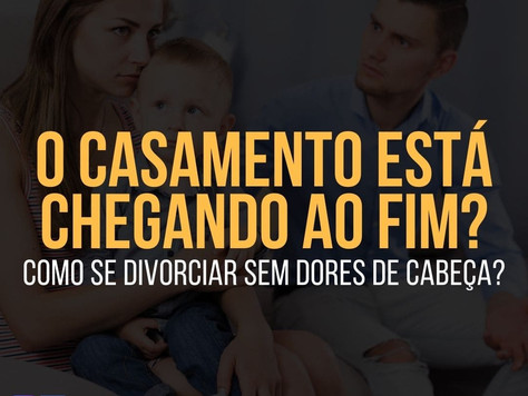 COMO SE DIVORCIAR sem ter DORES DE CABEÇA?