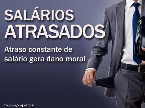Salários atrasados gera dano moral