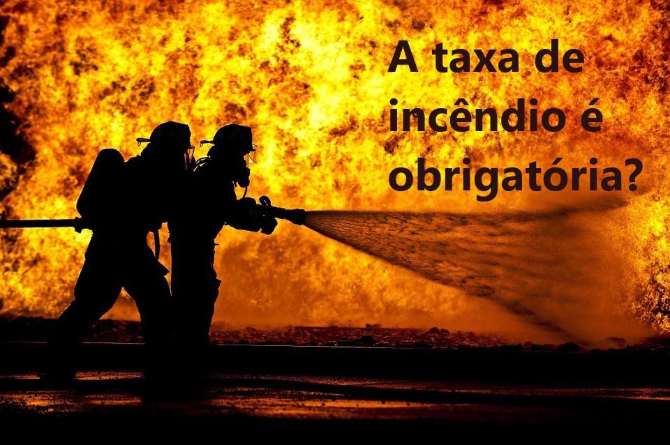 Saiba se você é obrigado a pagar taxa de incêndio