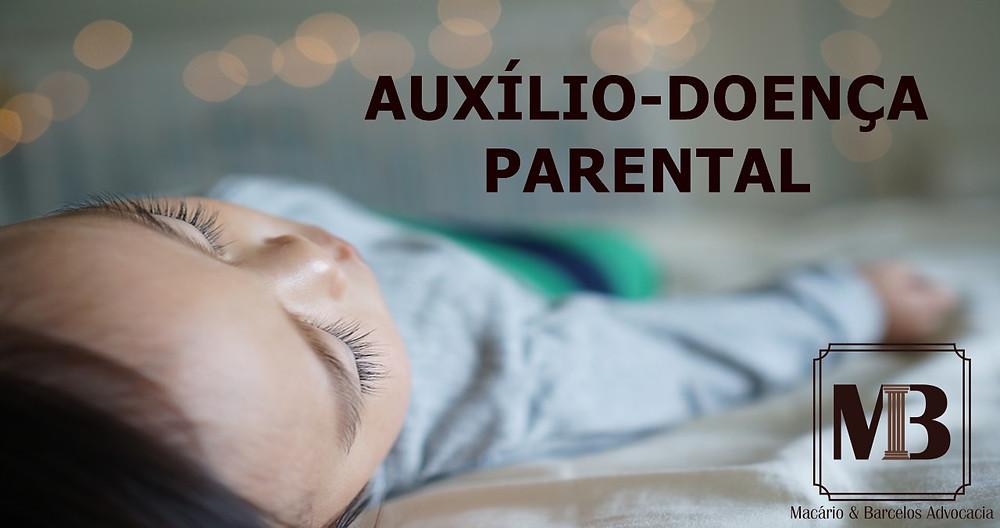 O auxílio-doença parental só pode ser concedido por ordem judicial por não estar previsto em lei!