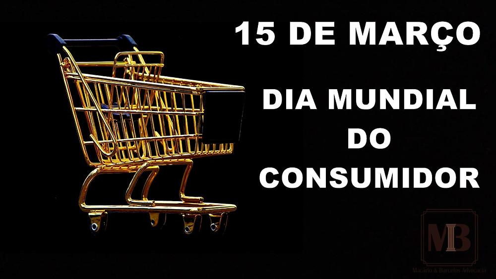 15 de março é dia consumidor. Parabéns!