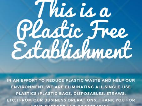 We are a Plastic Free Establishment
