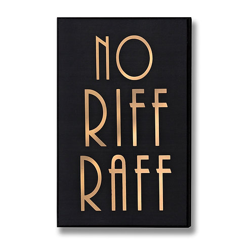 No Riff Raff Plaque