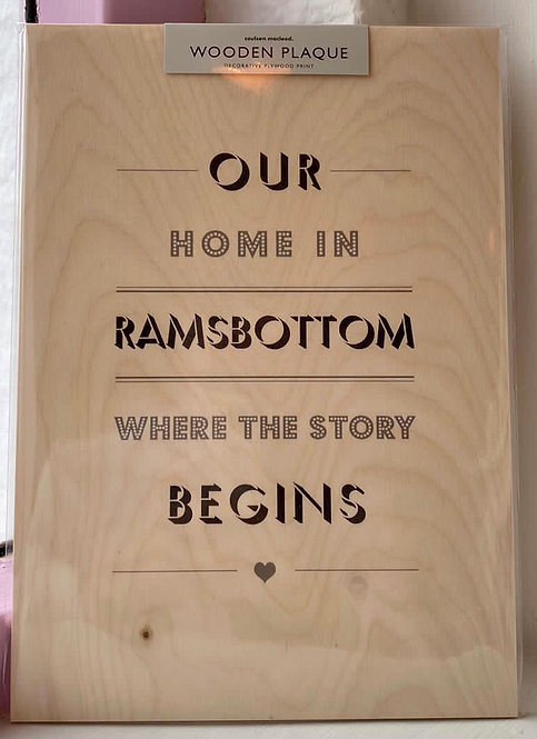 Our Home In Ramsbottom Wooden Plaque