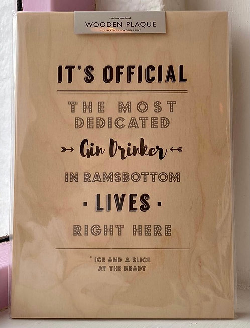 Gin Drinker In Ramsbottom Wooden Plaque