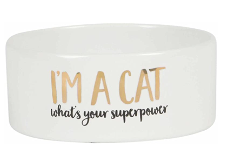 I'm A Cat..What's Your Superpower Bowl