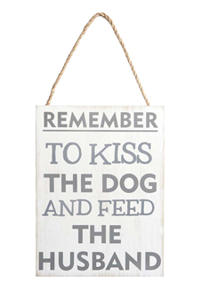 Remember To Kiss The Dog...Sign