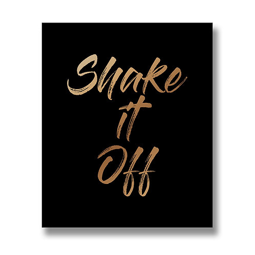 Shake It Off Foil Plaque