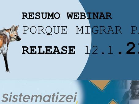 Resumo Webinar - PORQUE MIGRAR PARA RELEASE 12.1.23?