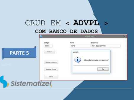 CRUD(Create Read Update Delete) em ADVPL