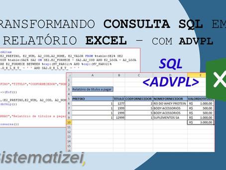 Transformando consulta SQL em relatório Excel, com ADVPL