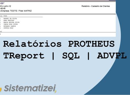 RELATÓRIO PROTHEUS ADVPL   SQL   TReport - AULA 1
