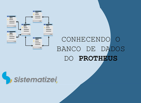 Conhecendo o banco de dados do Protheus