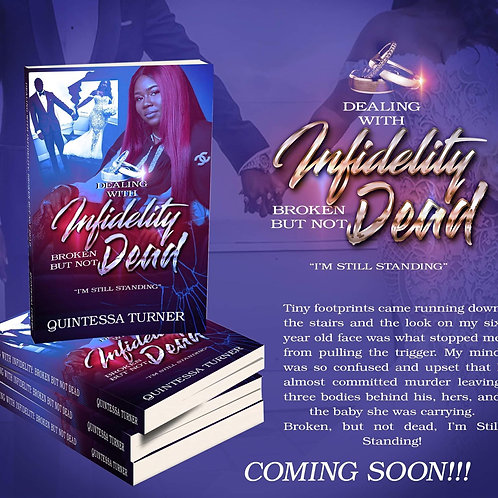 "*PRE-ORDER* Dealing With Infidelity Broken But Not Dead ""I'M STILL STANDING"""