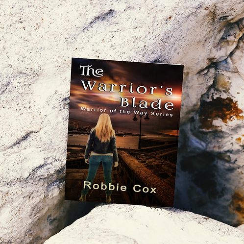 The Warrior's Blade (Warrior of the Way Book 3)