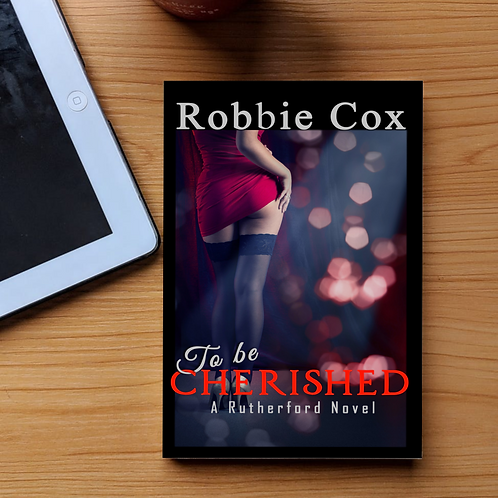 To Be Cherished ( A Rutherford Novel ~ Book 3)