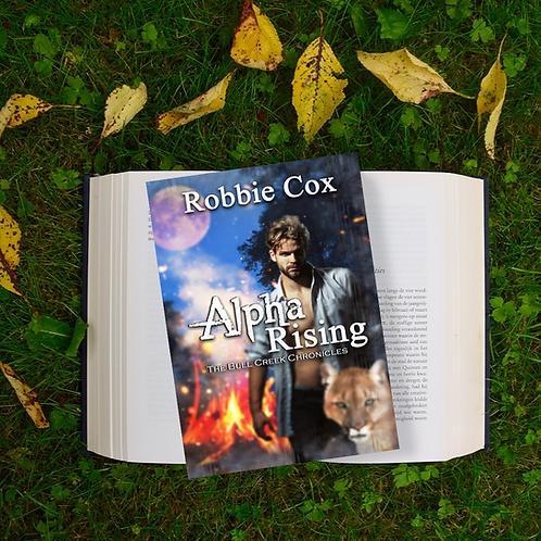 Alpha Rising (The Bull Creek Chronicles Book 1)