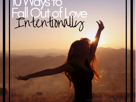 9 Ways to Fall out of Love Intentionally