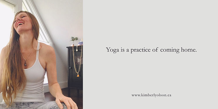 Yoga is a practice of coming home - 2021