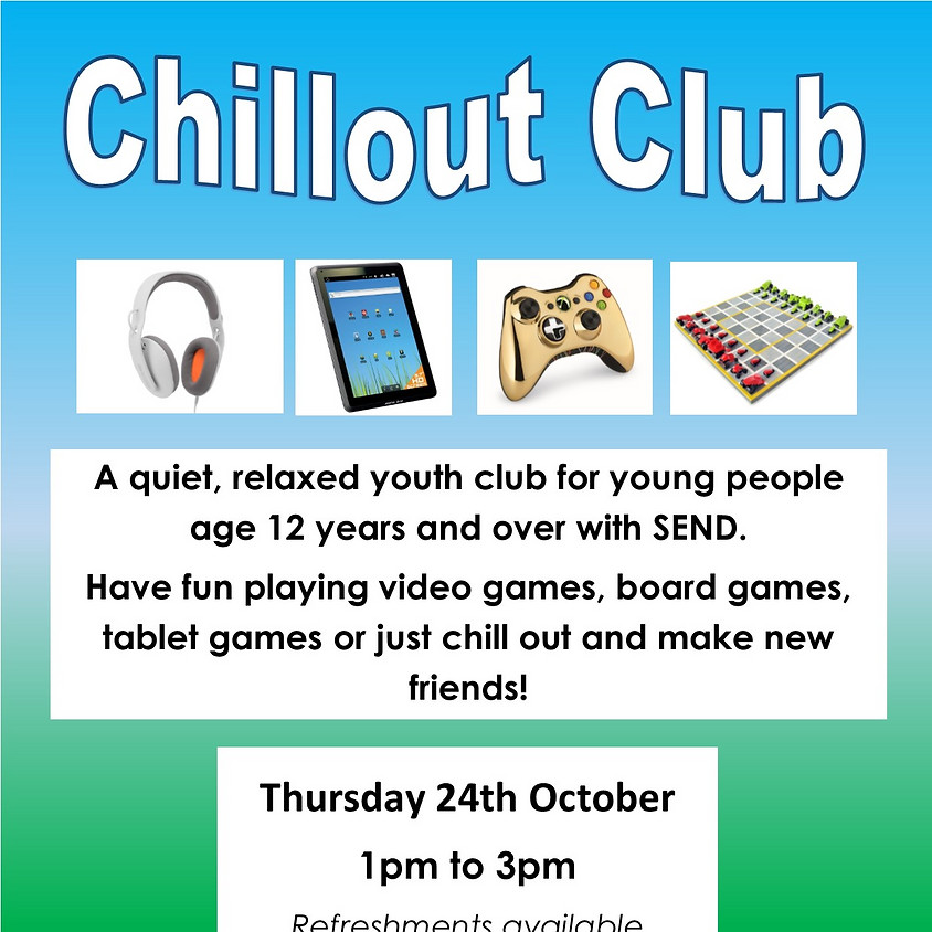 Chillout Club for ages 12 and over