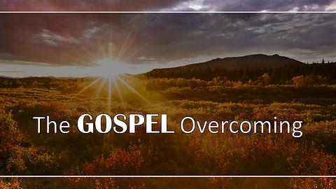 The Gospel Overcoming.png