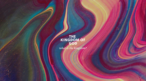 What is the Kingdom of God | Understanding the Kingdom of Heaven