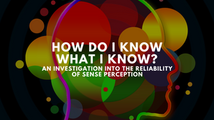 Practical apologetics #2: How do I know what I know?