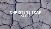 Christene trap klei?