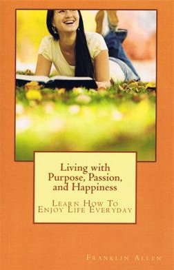 Living with Purpose, Passion and Happiness